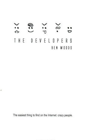 The Developers: The Easiest Thing to Find on the Internet: Crazy People.